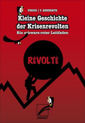 Sachcomic »Findus, Torsten Bewernitz Kleine Geschichte der Krisenrevolten – Ein schwarz-roter Leitfaden«
